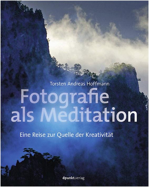 Torsten Andreas Hoffmann: Fotografie als Meditation